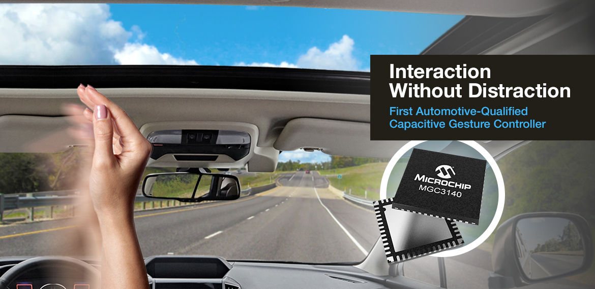 MGC3140 - Interaction Without Distraction - First Automotive Qualified Capacitive Gesture Controller