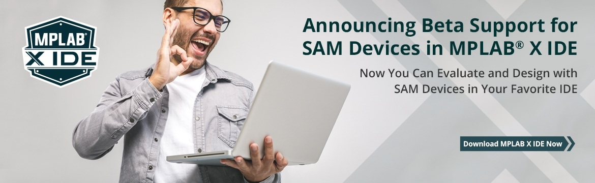 Announcing Beta Support for SAM Devices in MPLAB X IDE