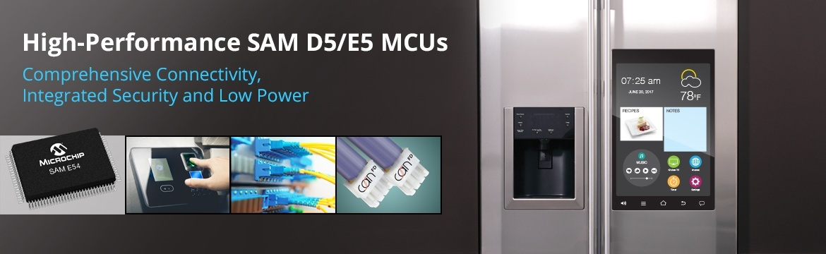 High-Performance SAM D5/E5 MCUs-Comprehensive Connectivity Integrated Security and Low Power