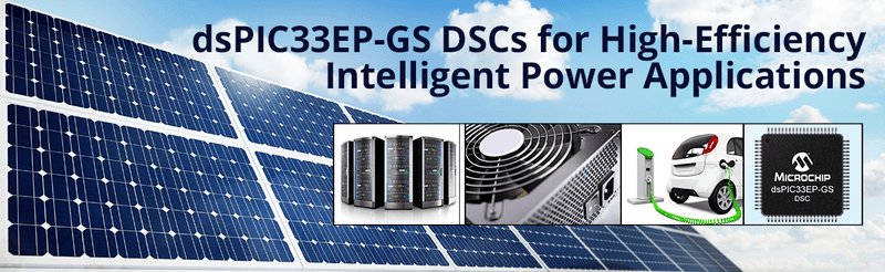 dsPIC33EP-GS DSCs for High-Efficiency Intelligent Power Applications