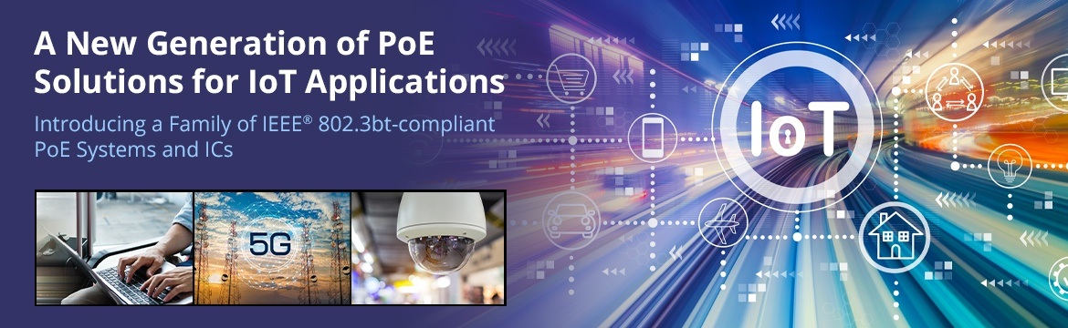 A New Generation of PoE Solutions for IoT Applications
