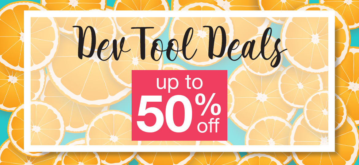 Dev Tool Deals - Up to 50% off - Summer FY19