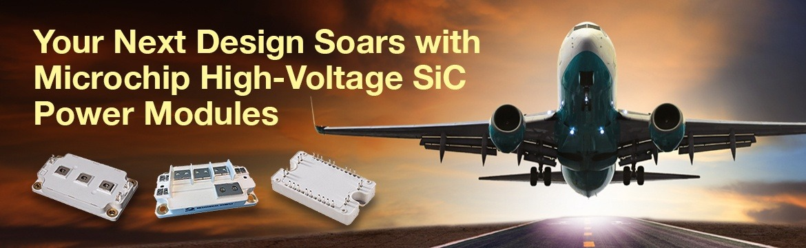 Your Next Design Soars with Microchip High-Voltage SiC Power Modules