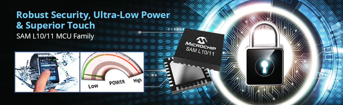 Robust Security, Ultra-Low Power & Superior Touch - SAM L10/11 MCU Family