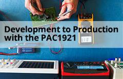 Development to Production with the PAC1921