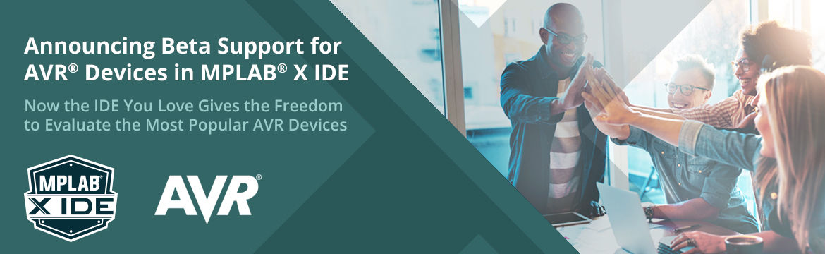 Announcing Beta Support for AVR® Devices in MPLAB® X IDE